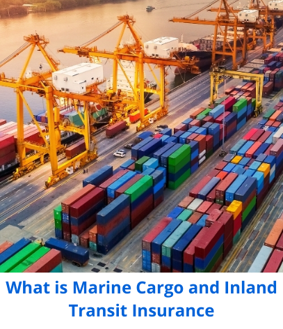 What is Marine Cargo and Inland Transit Insurance