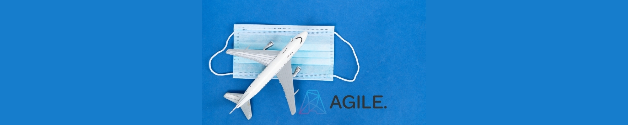 Travel after COVID-19, how Agile is putting customers first